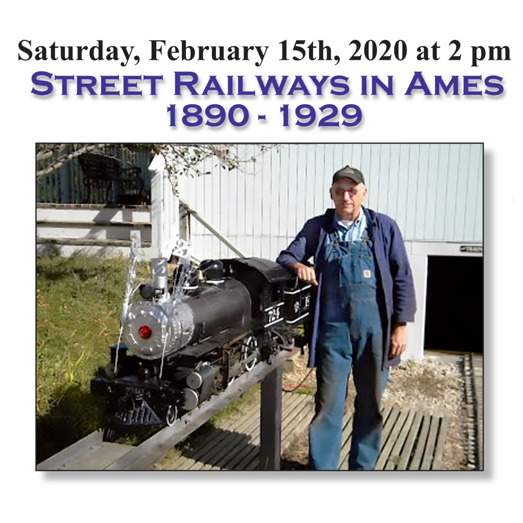 """2020 Speaker Series continues with Bob Bourne and """"Street Railways in Ames 1890-1929"""""""